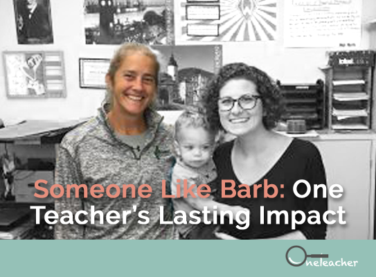 Someone Like Barb: One Teacher's Lasting Impact