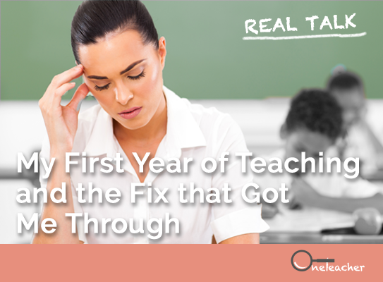 Real Talk: My First Year of Teaching & the Fix that Got Me Through