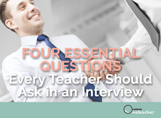 Four Essential Questions Every Teacher Should Ask in an Interview