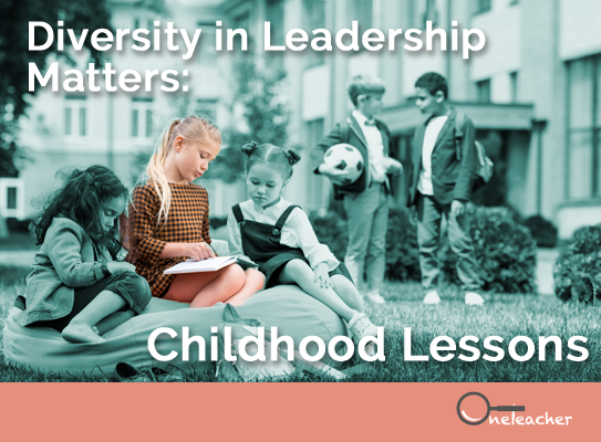 Diversity in Leadership Matters: Childhood Lessons