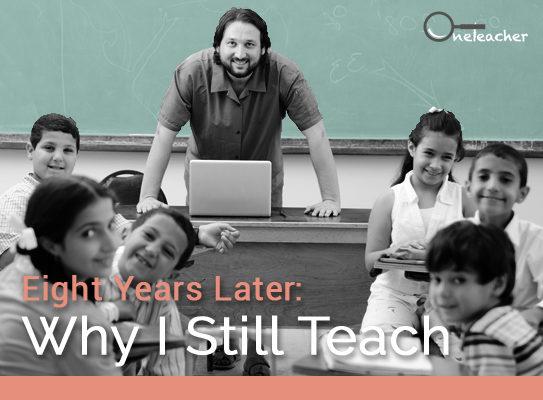 Eight Years Later: Why I Still Teach