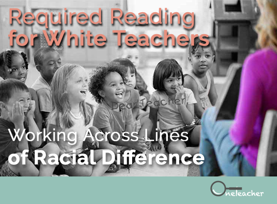 Required Reading for White Teachers Working Across Lines of Racial Difference