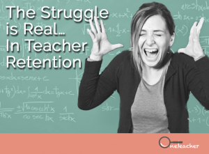 the teacher retention struggle is real