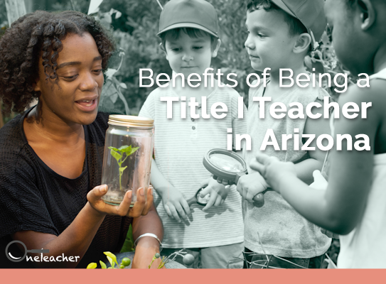 Benefits of Being a Title I Teacher in Arizona