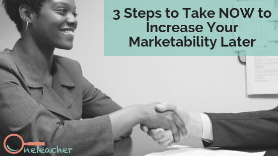 3 Steps to Take NOW to Increase Your Marketability Later